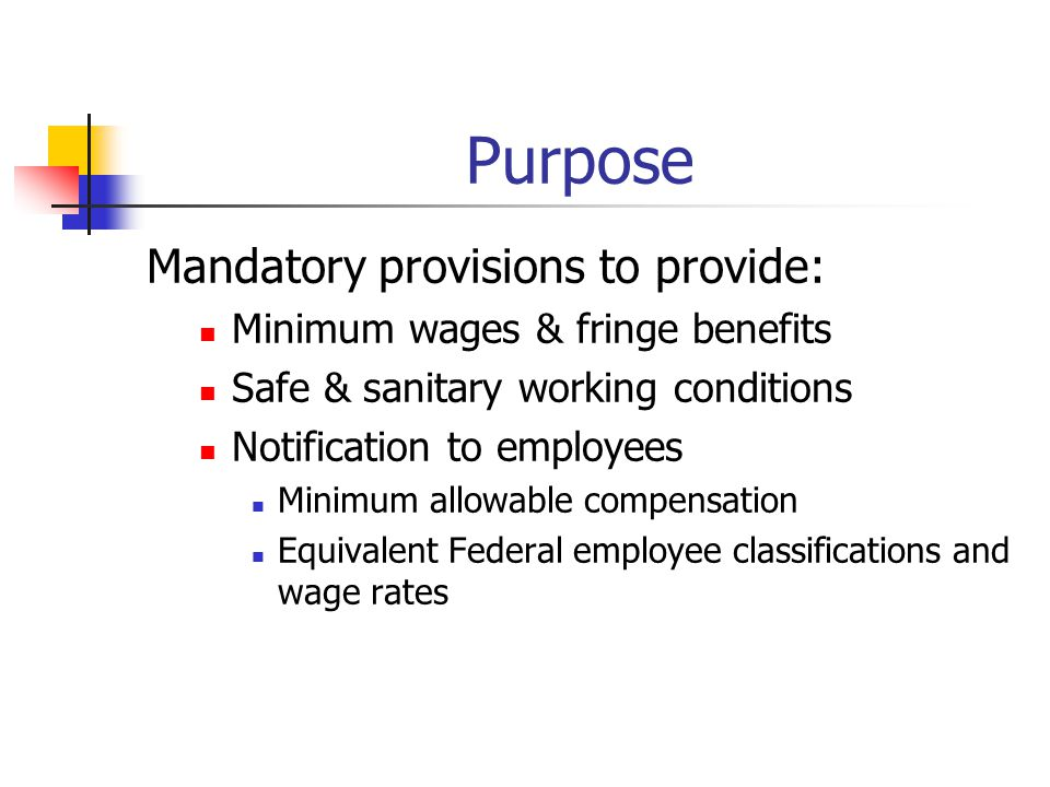 Purpose Mandatory provisions to provide: