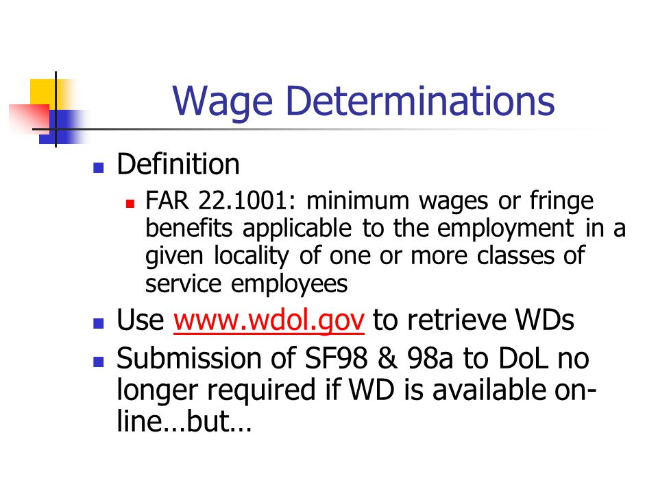 Wage Determinations Definition Use www.wdol.gov to retrieve WDs