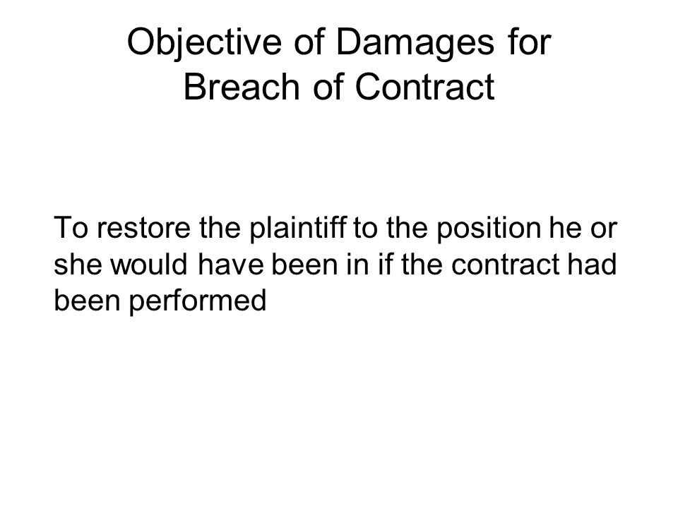 Objective of Damages for Breach of Contract