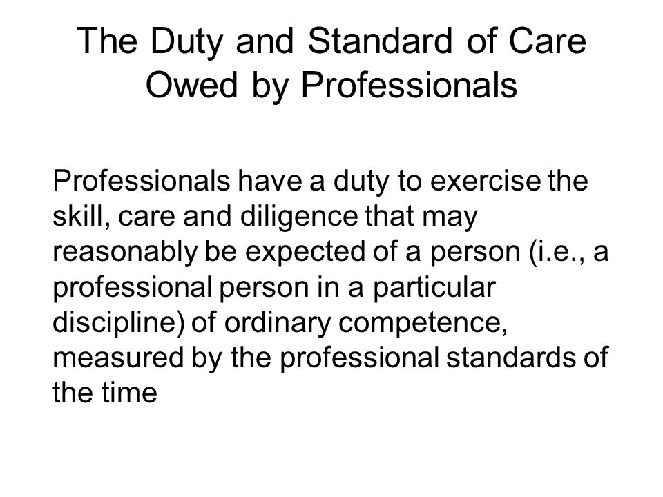 The Duty and Standard of Care Owed by Professionals