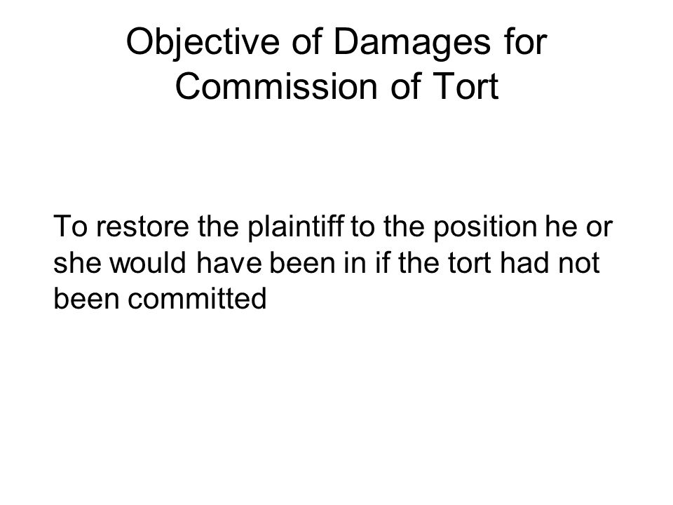 Objective of Damages for Commission of Tort