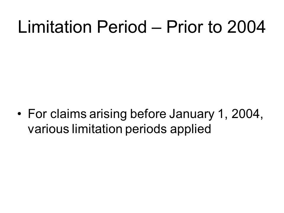 Limitation Period – Prior to 2004