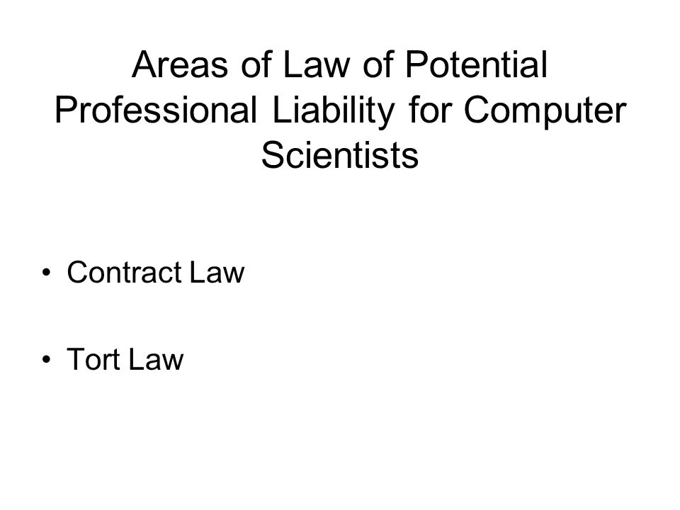 Areas of Law of Potential Professional Liability for Computer Scientists