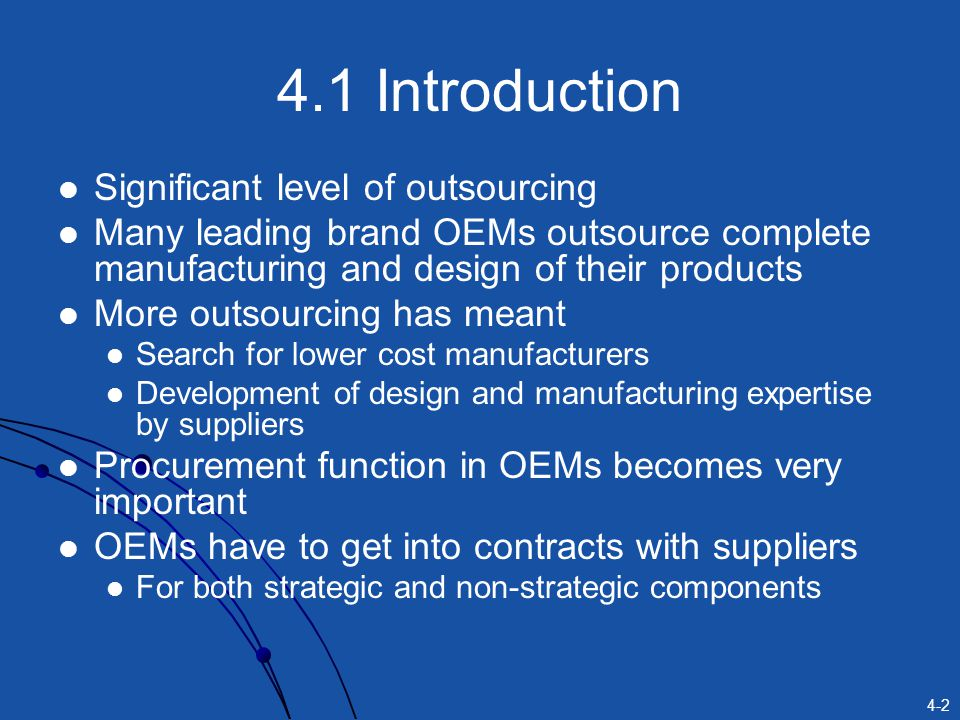 4.1 Introduction Significant level of outsourcing