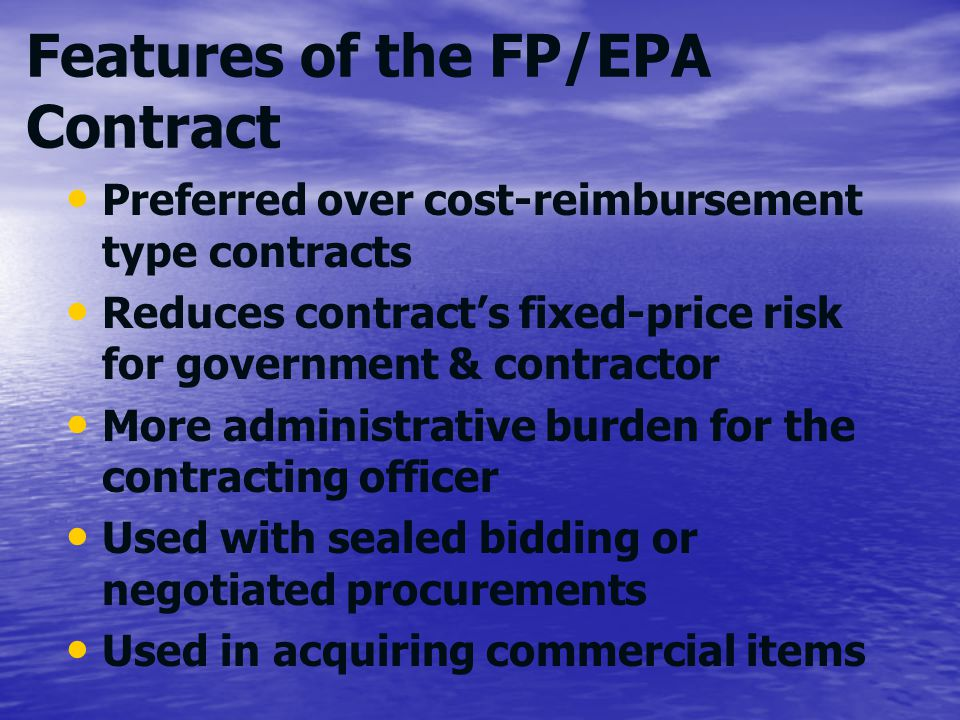 Features of the FP/EPA Contract