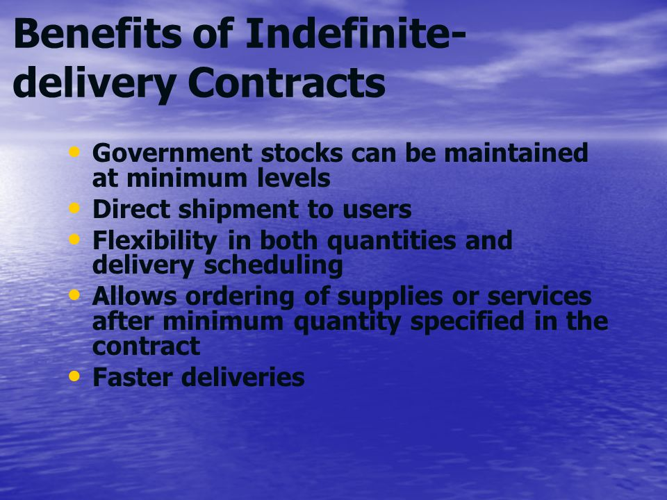 Benefits of Indefinite-delivery Contracts