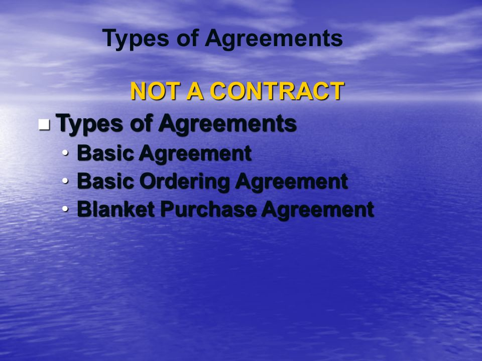 Types of Agreements NOT A CONTRACT
