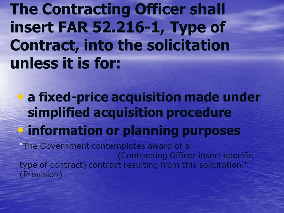 The Contracting Officer shall insert FAR 52
