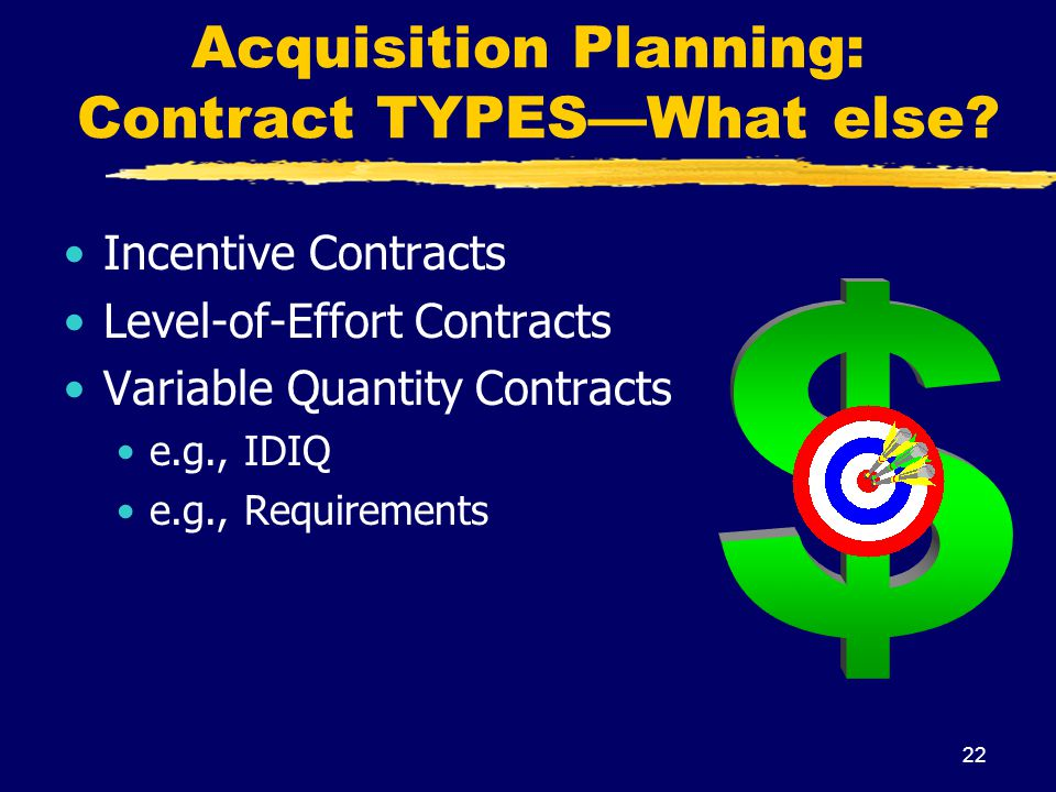 Acquisition Planning: Contract TYPES—What else