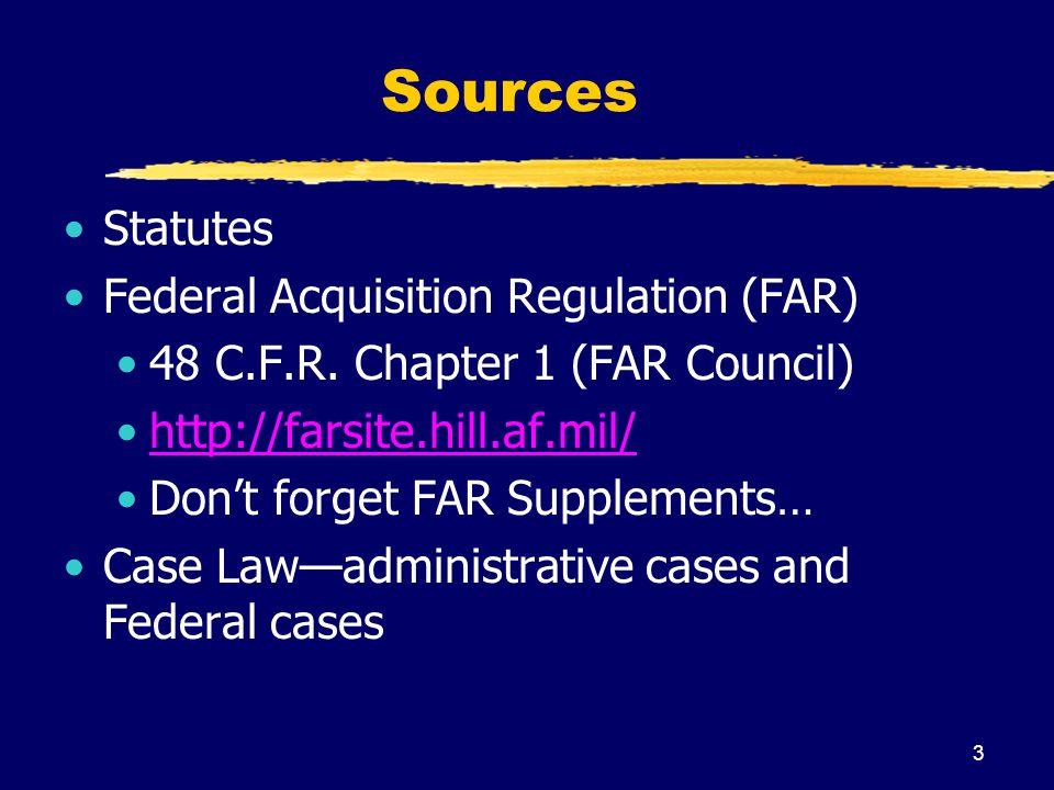 Sources Statutes Federal Acquisition Regulation (FAR)