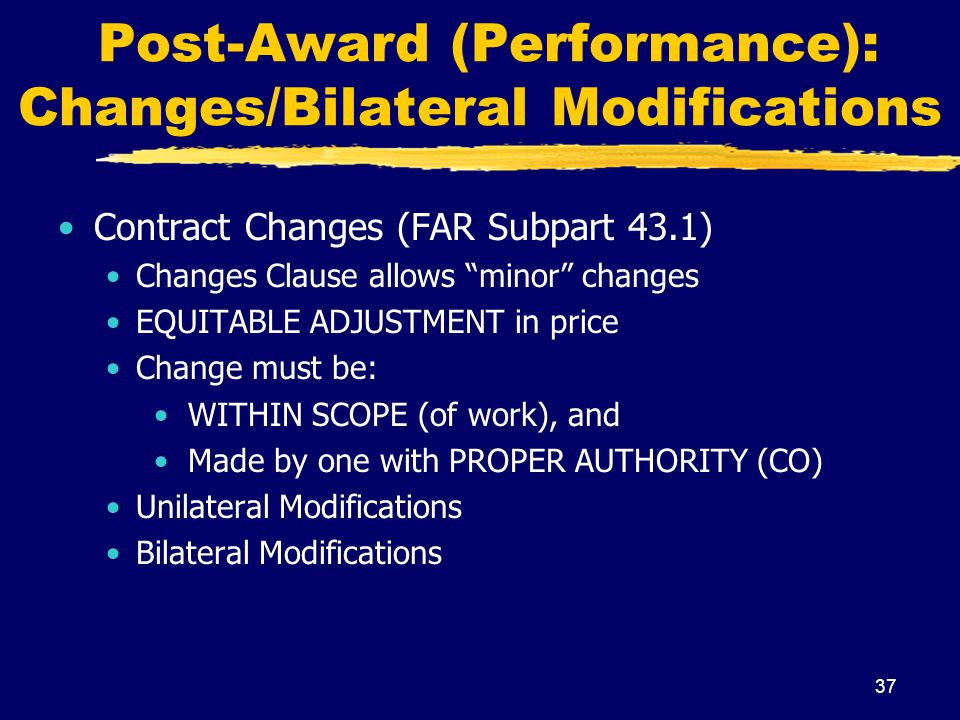 Post-Award (Performance): Changes/Bilateral Modifications