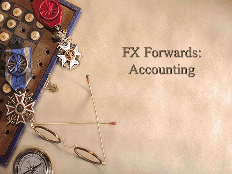 FX Forwards: Accounting