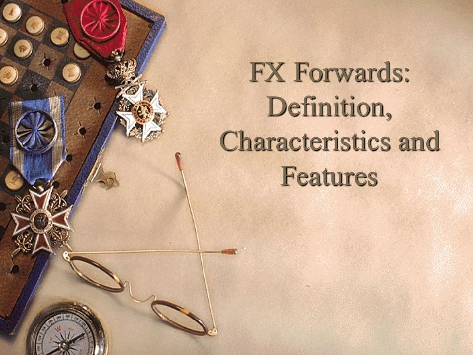 FX Forwards: Definition, Characteristics and Features