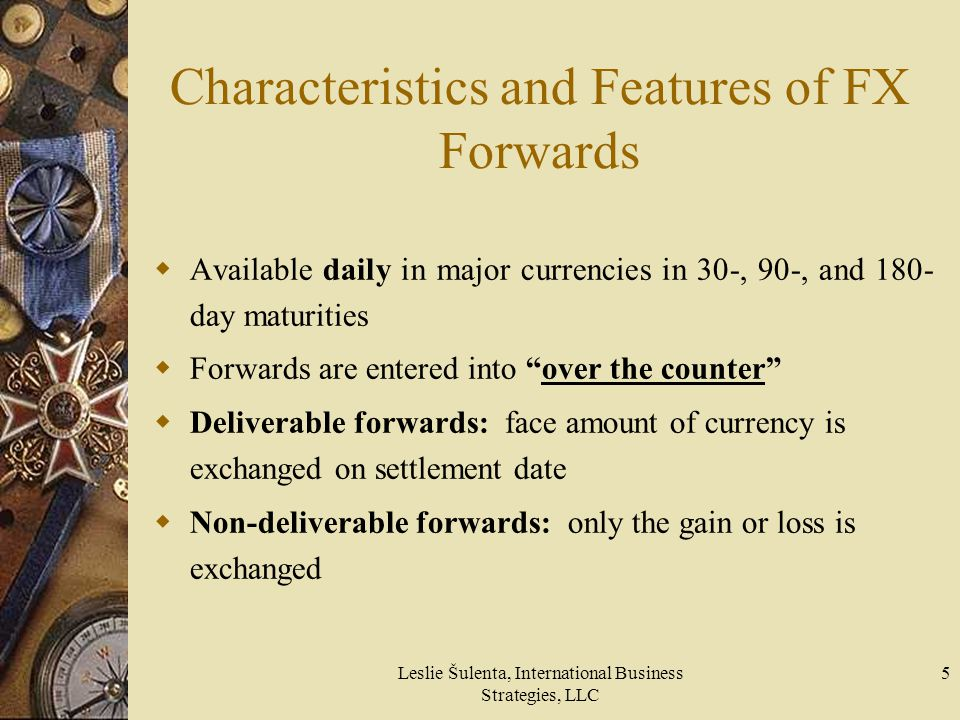 Characteristics and Features of FX Forwards