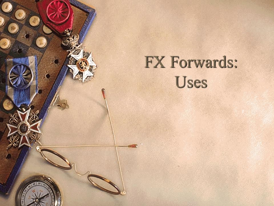 FX Forwards: Uses