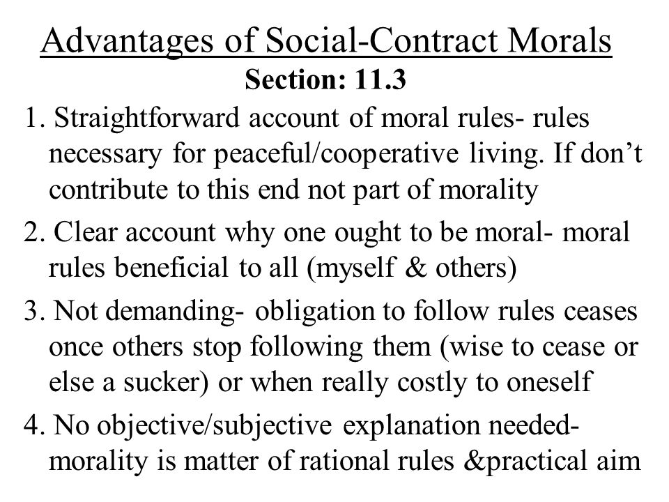 Advantages of Social-Contract Morals Section: 11.3
