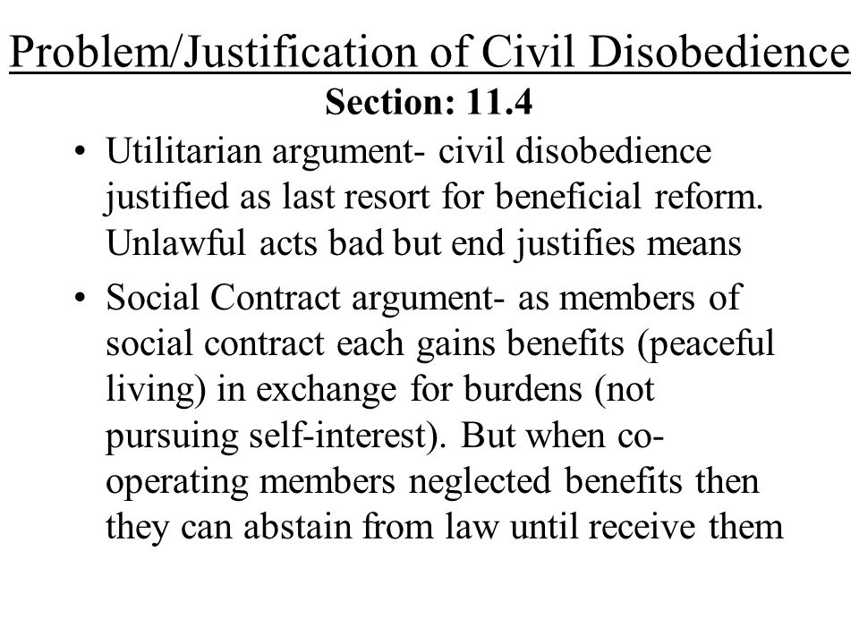 Problem/Justification of Civil Disobedience Section: 11.4