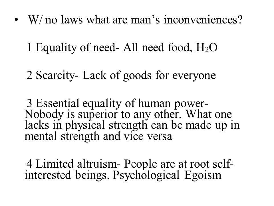 W/ no laws what are man's inconveniences