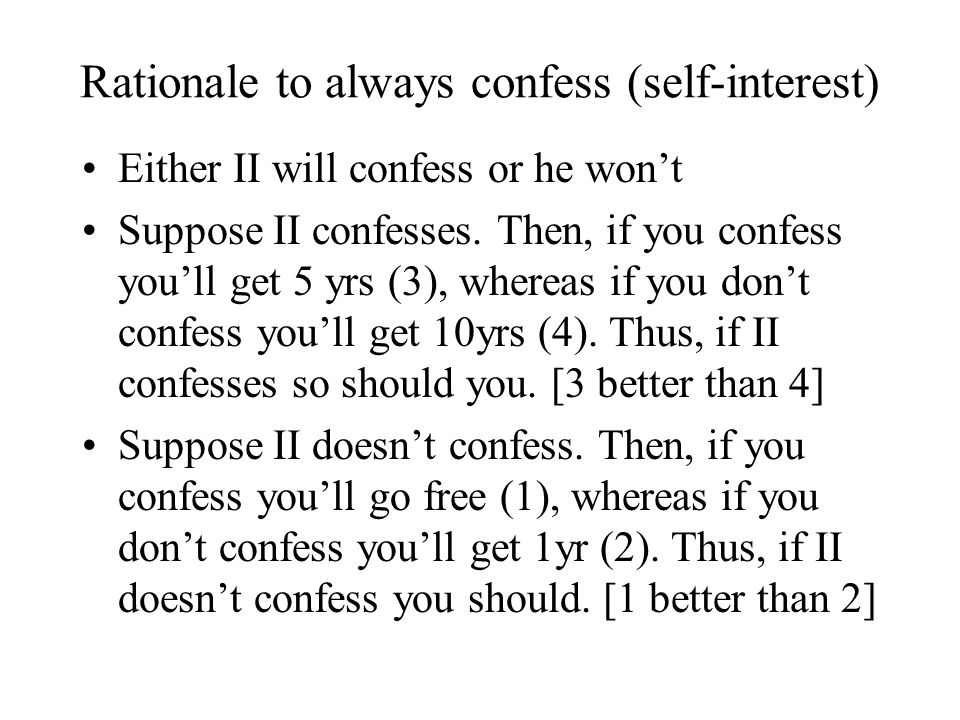 Rationale to always confess (self-interest)