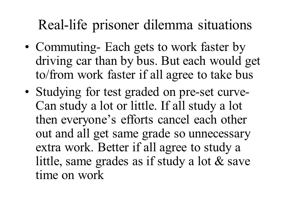 Real-life prisoner dilemma situations