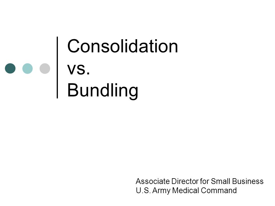 Consolidation vs. Bundling