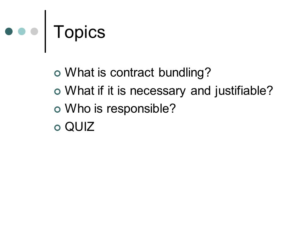 Topics What is contract bundling