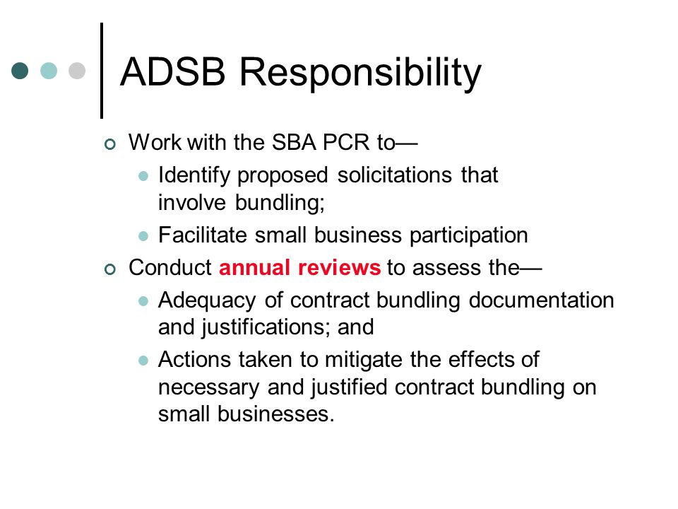 ADSB Responsibility Work with the SBA PCR to—