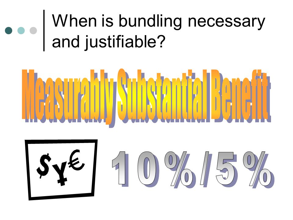 When is bundling necessary and justifiable