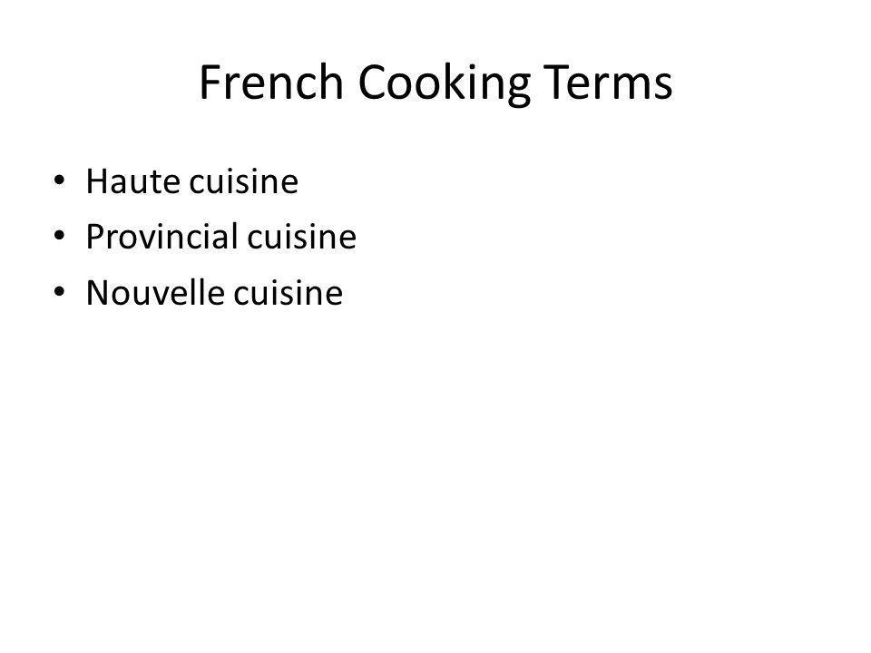 French Cooking Terms Haute cuisine Provincial cuisine Nouvelle cuisine
