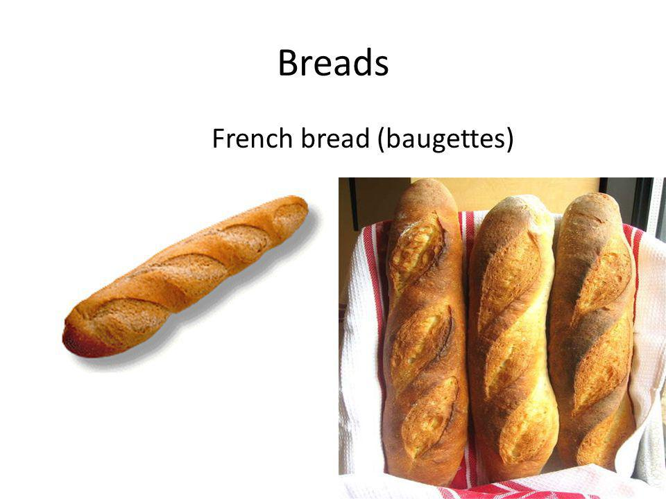 French bread (baugettes)
