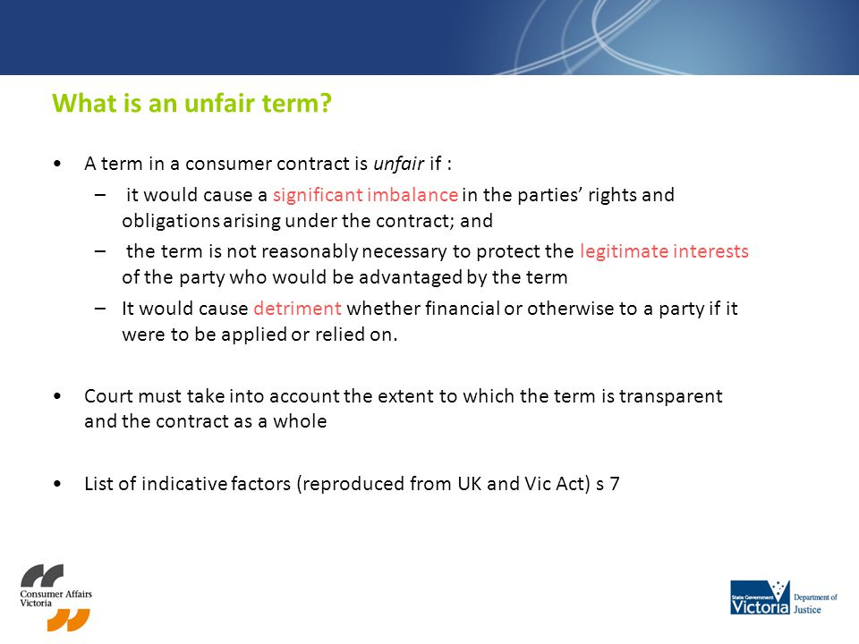 What is an unfair term A term in a consumer contract is unfair if :
