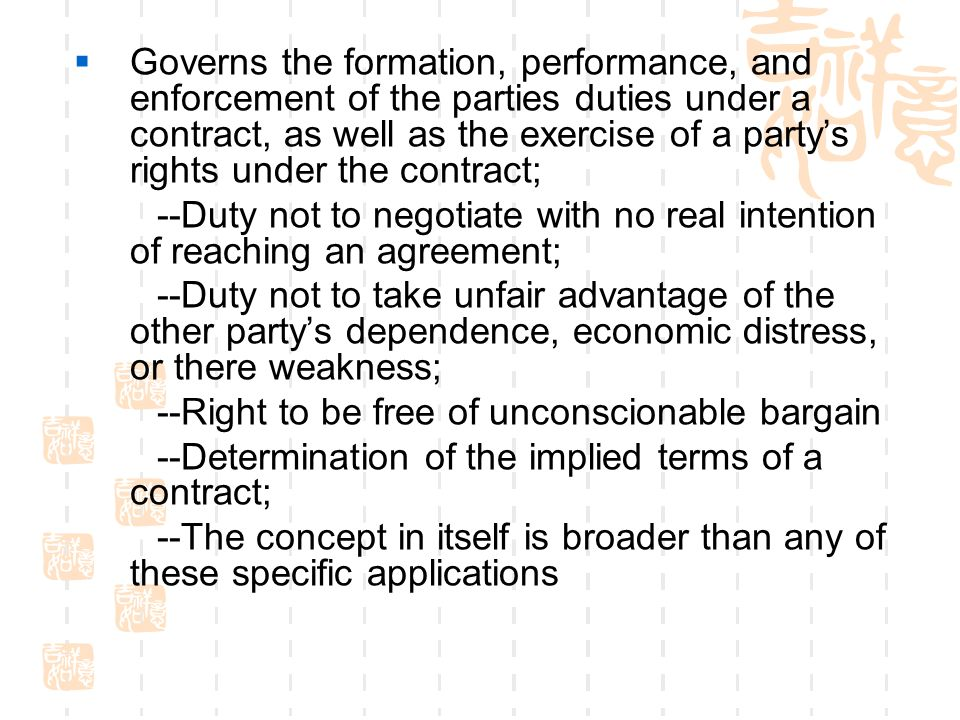 Governs the formation, performance, and enforcement of the parties duties under a contract, as well as the exercise of a party's rights under the contract;