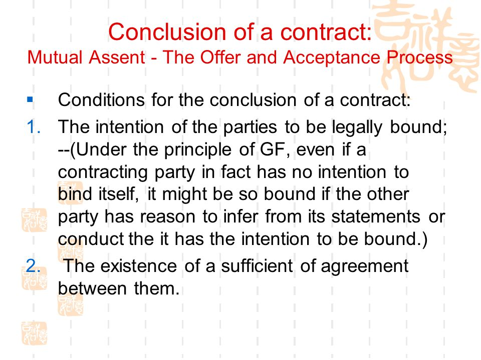 Conclusion of a contract: Mutual Assent - The Offer and Acceptance Process
