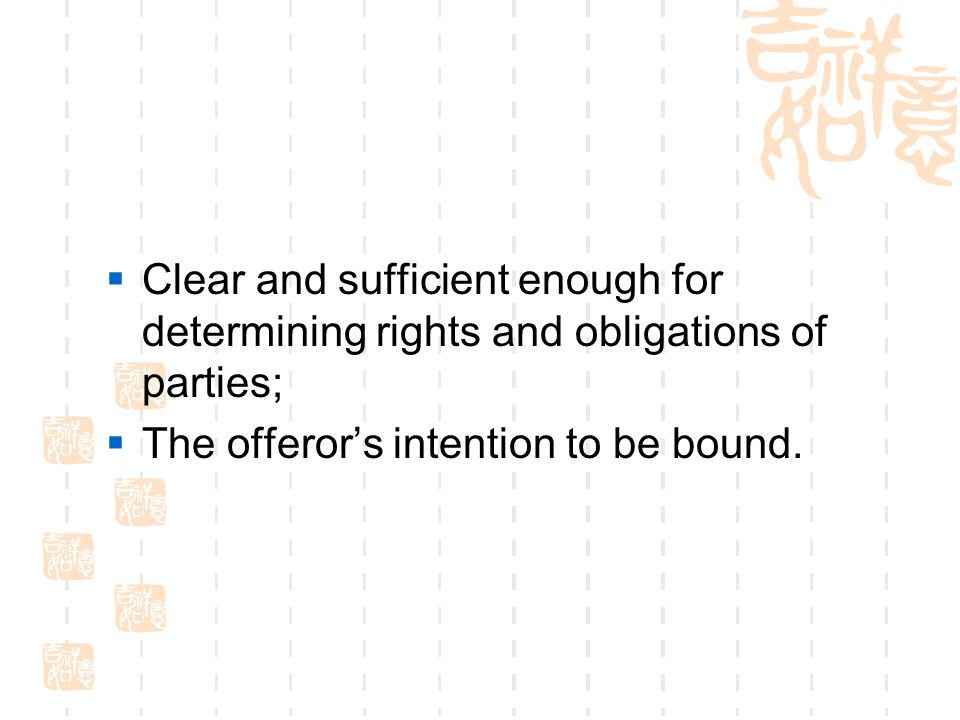 Clear and sufficient enough for determining rights and obligations of parties;