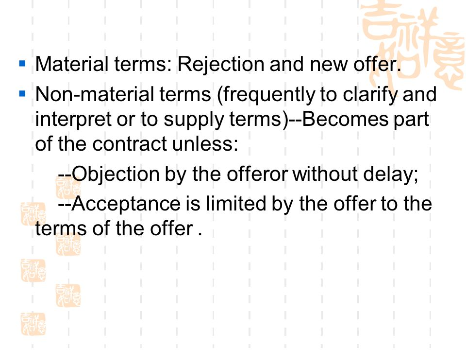 Material terms: Rejection and new offer.
