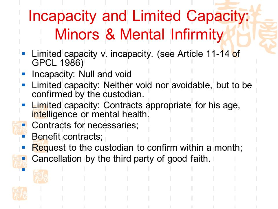 Incapacity and Limited Capacity: Minors & Mental Infirmity