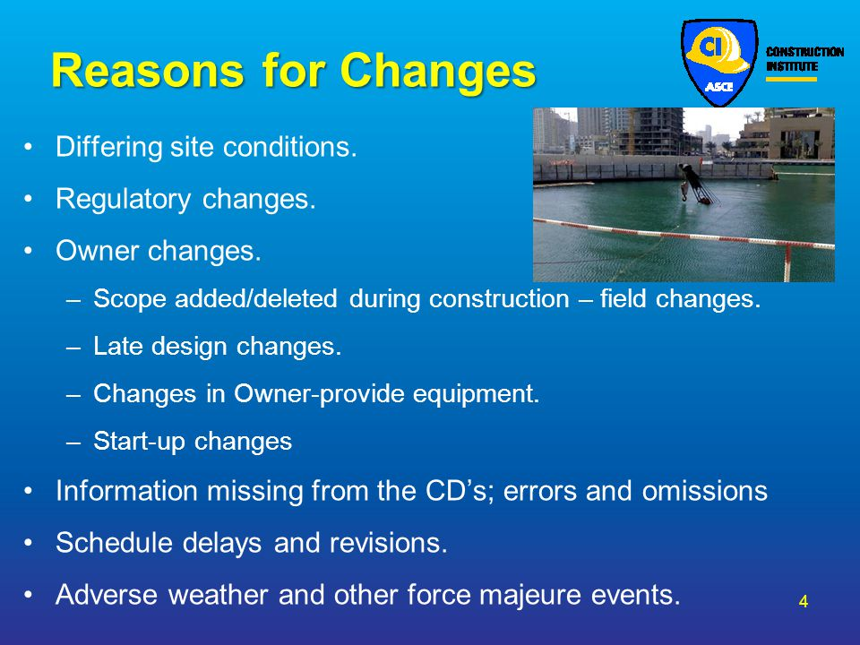 Reasons for Changes Differing site conditions. Regulatory changes.