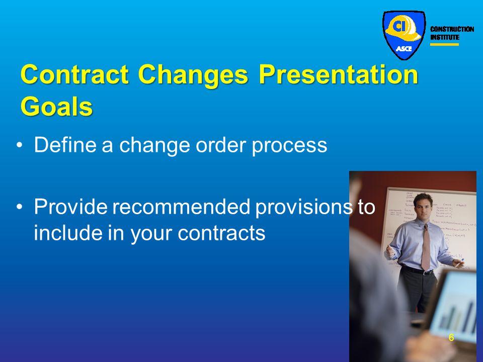 Contract Changes Presentation Goals