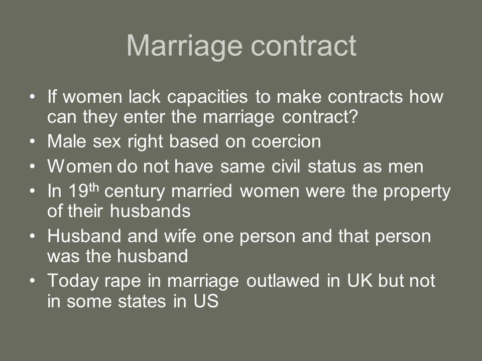 Marriage contract If women lack capacities to make contracts how can they enter the marriage contract