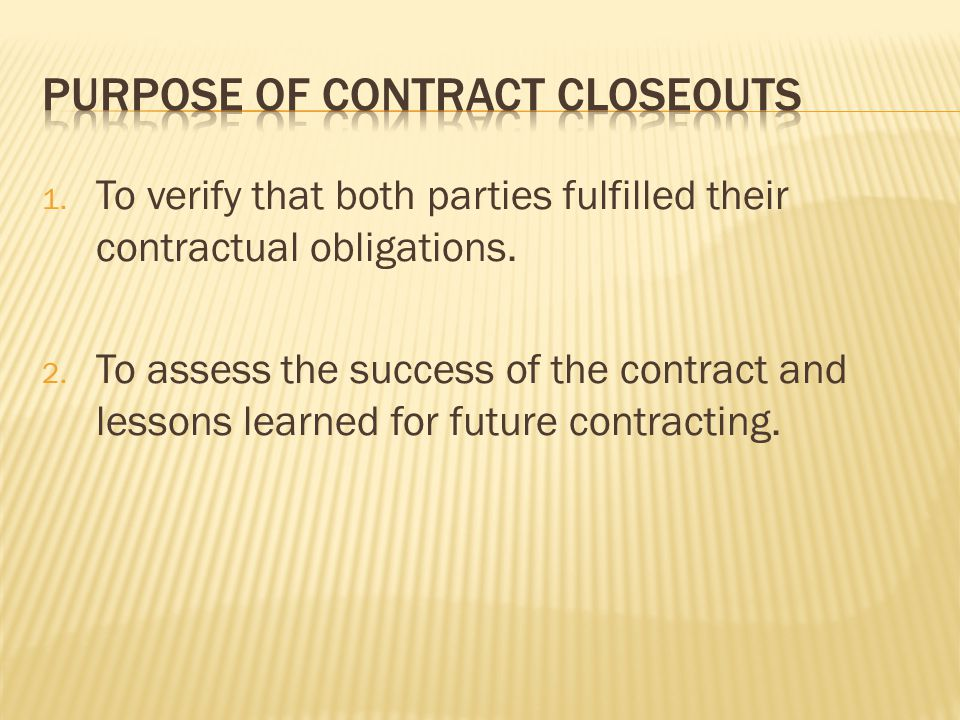 Purpose of Contract Closeouts