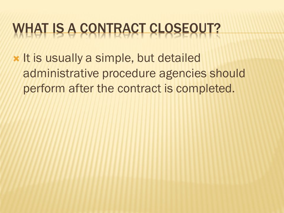 What is a contract closeout