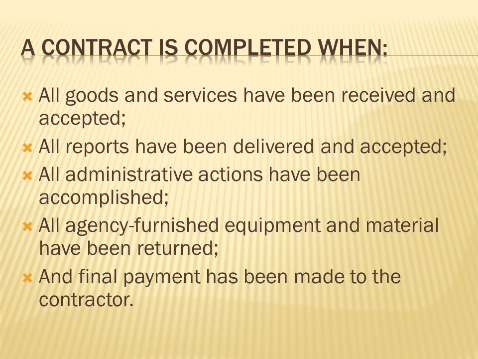 A Contract is completed When: