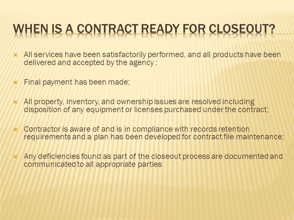 When is A contract ready for closeout