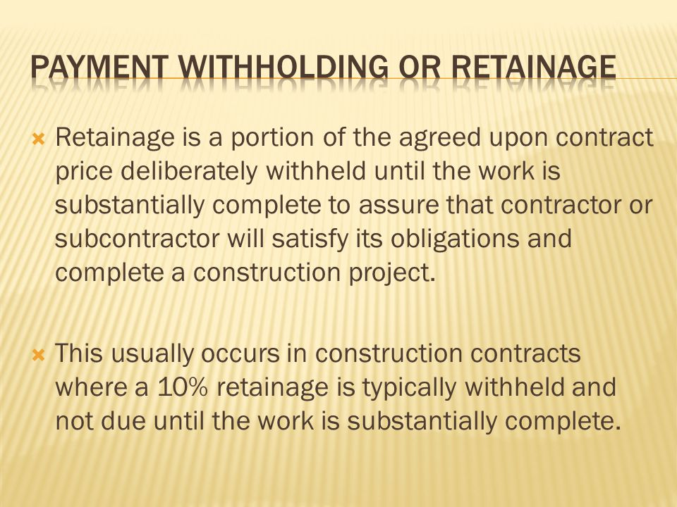 Payment withholding or Retainage