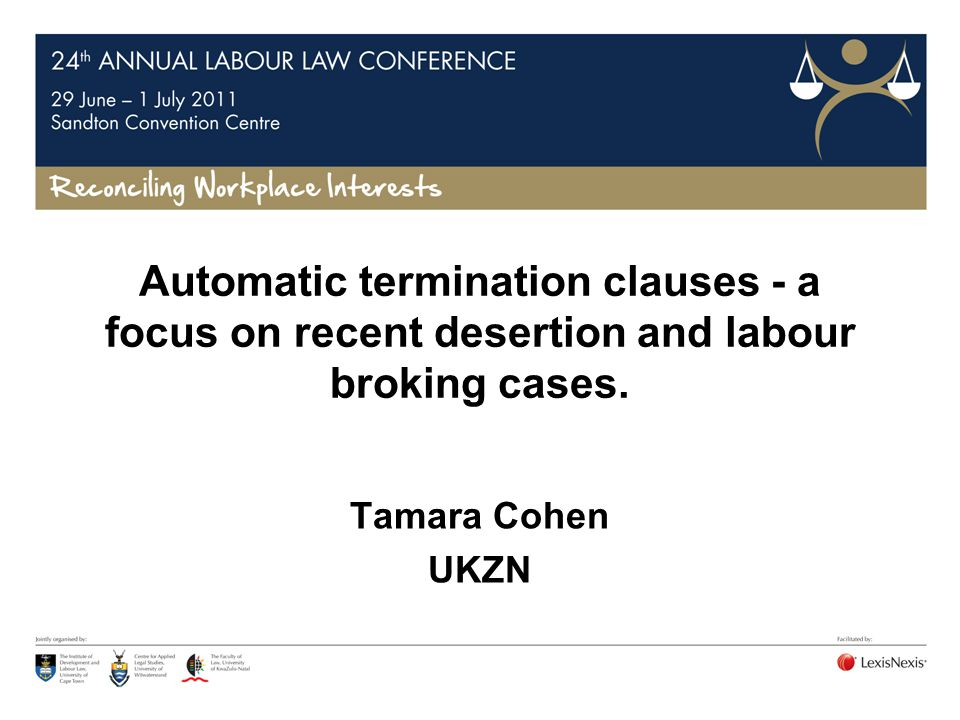 Automatic termination clauses - a focus on recent desertion and labour broking cases.
