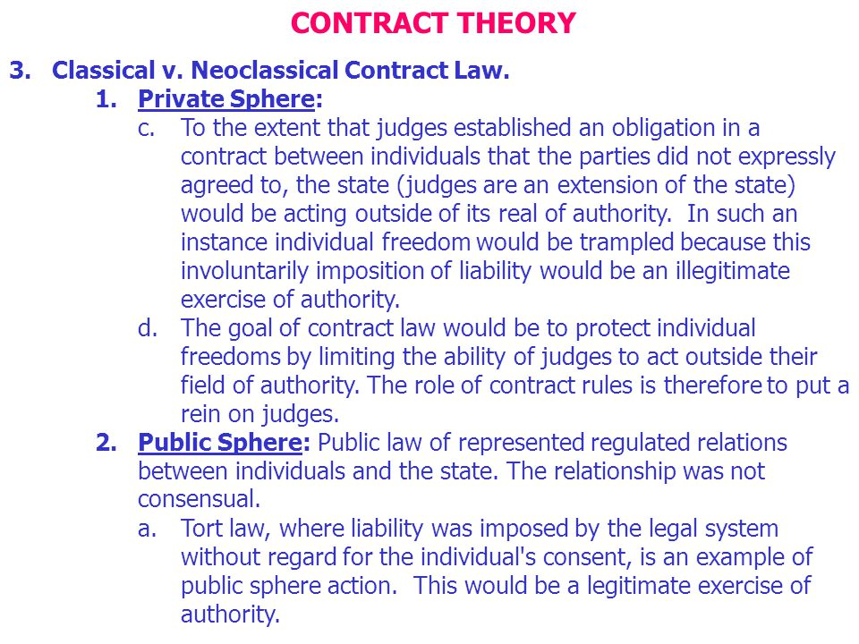 CONTRACT THEORY Classical v. Neoclassical Contract Law.