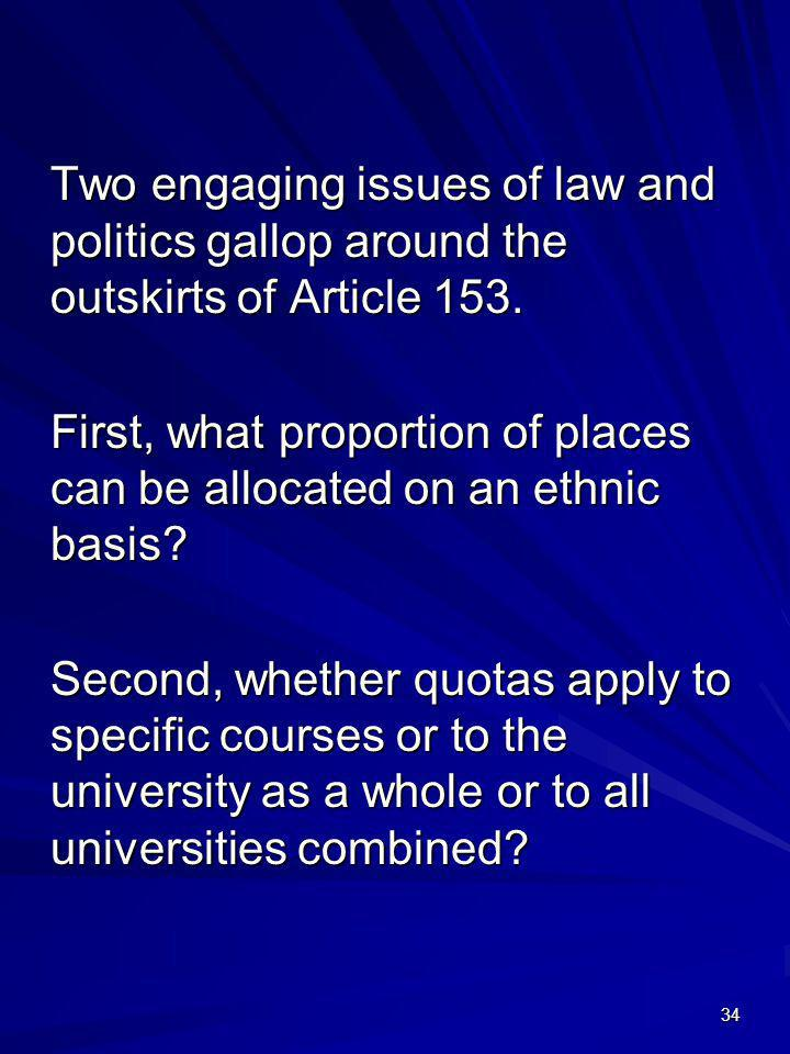 Two engaging issues of law and politics gallop around the outskirts of Article 153.