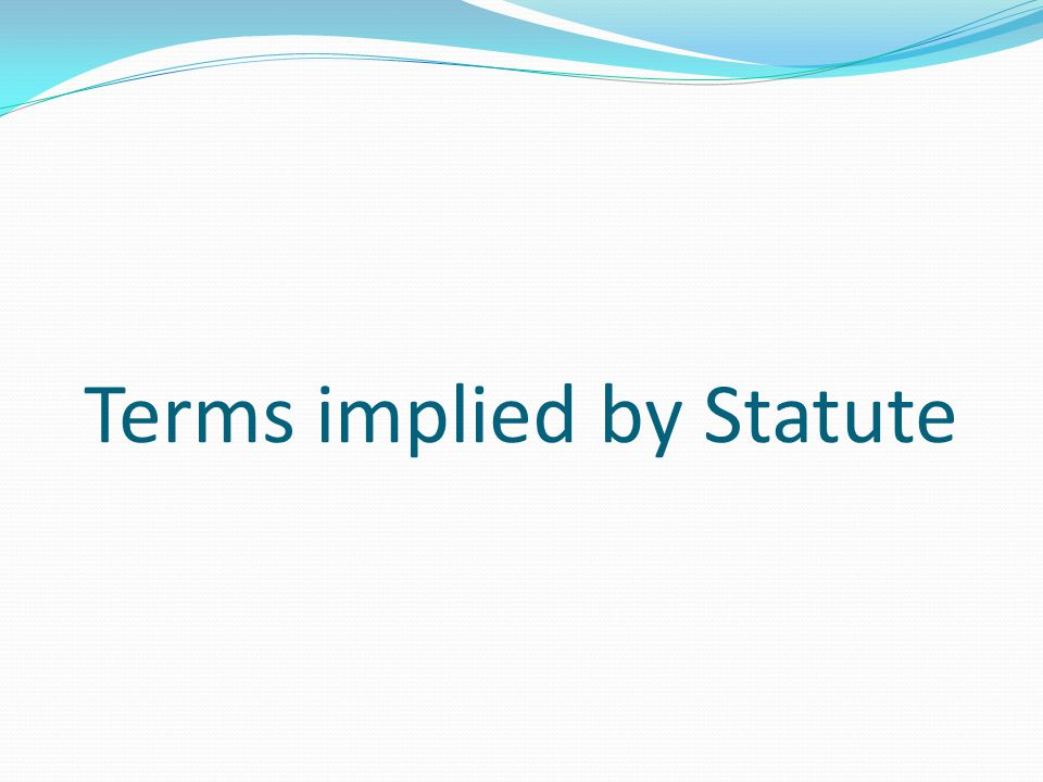 Terms implied by Statute