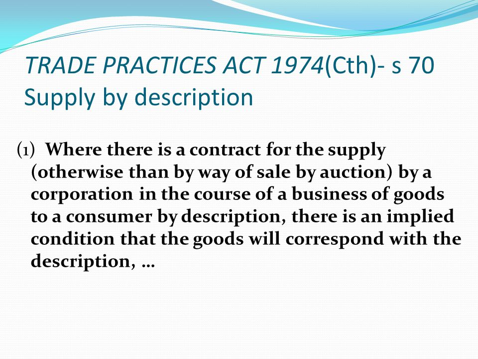 TRADE PRACTICES ACT 1974(Cth)- s 70 Supply by description