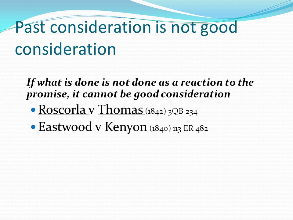 Past consideration is not good consideration